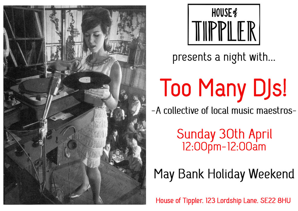 ITS MAY BANK HOLIDAY WEEKEND!  Since you have the Monday off what better way to enter the Month of May then coming down to you beloved Tippler and listening to your local residents play the tunes they love and enjoy!  DJs Mark Mason - Resident DJ Maxim Ryder - Local Resident DJ Amit - Local store holder diffriend - Local Resident The Govnar - The big cheese of Tippler (Tim)  More selectors TBA...