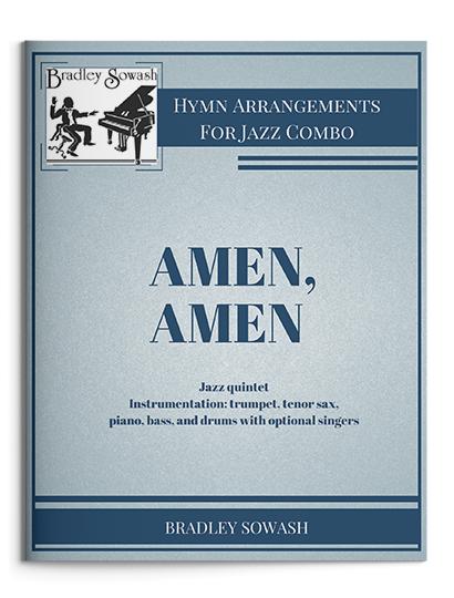 Amen, Amen - PDF — Bradley Sowash Music