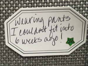 Wearing pants I couldn't fit into 6 weeks ago!
