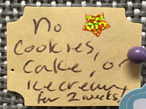 No cookies, cake or ice cream for 2 weeks!
