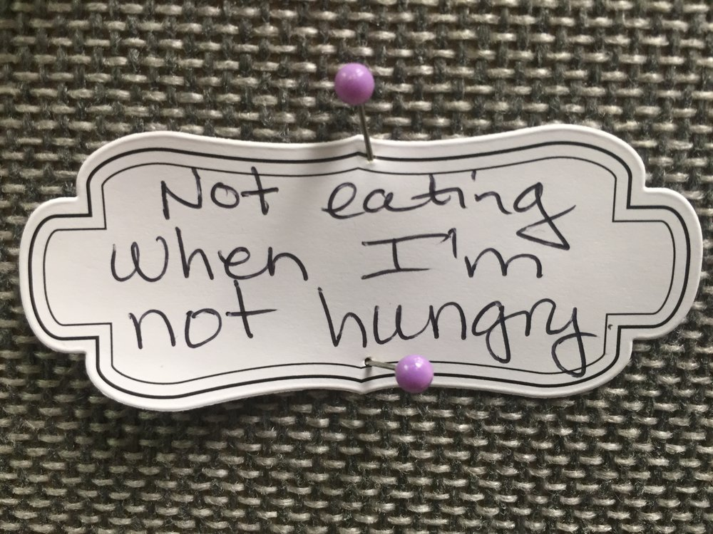 Not eating when I'm not hungry!