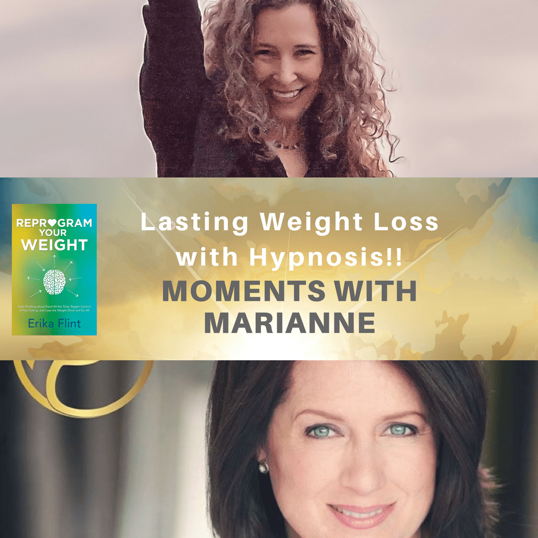 Lasting Weight Loss with Hypnosis with Erika Flint on Moments with