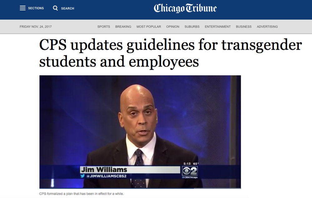 "From 2013-2016, the Alliance  worked closely with Chicago Public Schools  to draft  comprehensive transgender inclusion guidelines . As the third largest school district in the U.S., these policies have been used as  models  by other jurisdictions and by the U.S. Department of Education in its May 2016  ""Dear Colleague"" letter ."