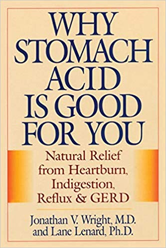 WHY STOMACH ACID IS GOOD FOR YOU    Important Myth-Buster. Fascinating. Easy Read.