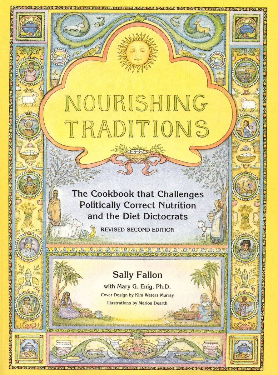 NOURISHING TRADITIONS    Traditional. True. Nutrient-Dense Recipes.