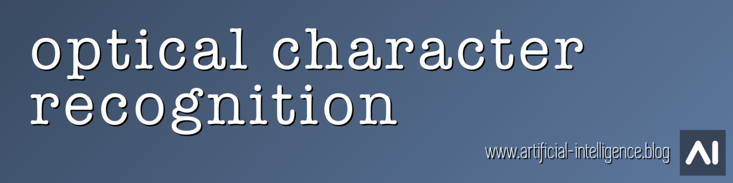 Optical Character Recognition — Artificial Intelligence (AI
