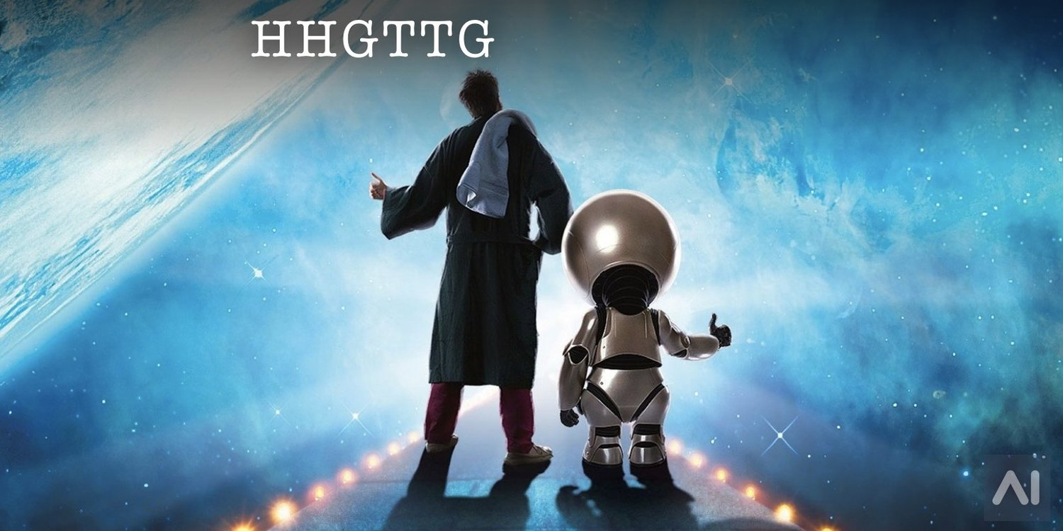 The Hitchhiker's Guide to the Galaxy — Artificial Intelligence  Entertainment - AI Entertainment