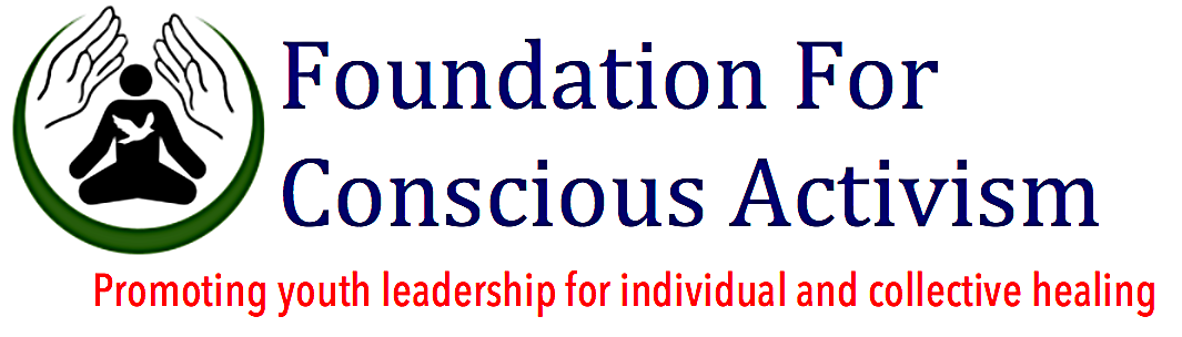 FOUNDATION FOR CONSCIOUS ACTIVISM