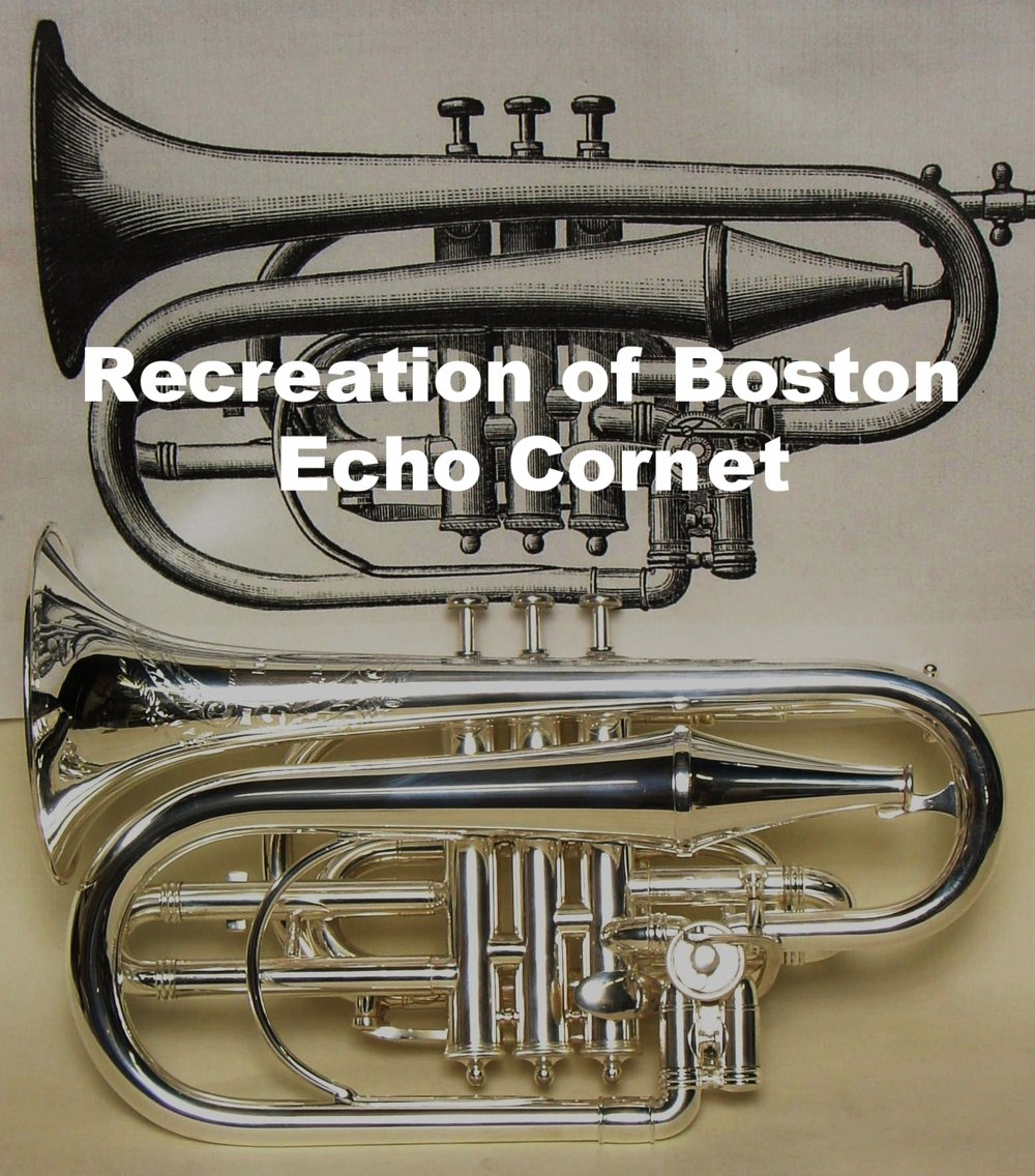 Recreation of Boston Echo Cornet