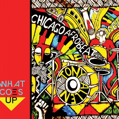 Chicago Afrobeat featuring Tony Allen on What Goes Up album - cover.jpg