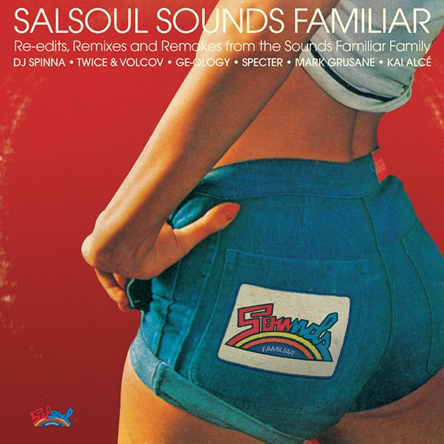 legendary new york disco label salsoul records collaborates with italy's sounds familiar for salsoul sounds familiar featuring dj spinna, geo-logy and more remix.jpg