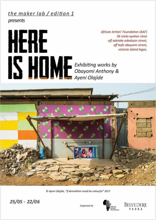 African Artists' Foundation:  3b Isiola Oyekan Close, Off Adeleke Adedoyin Street, Off Kofo Abayomi Street    6-9:00pm      Here is Home   features the works of Ayeni Olajide and Anthony Obayomi, photographers who investigate elements of our built environment from complementary yet distinct perspectives.