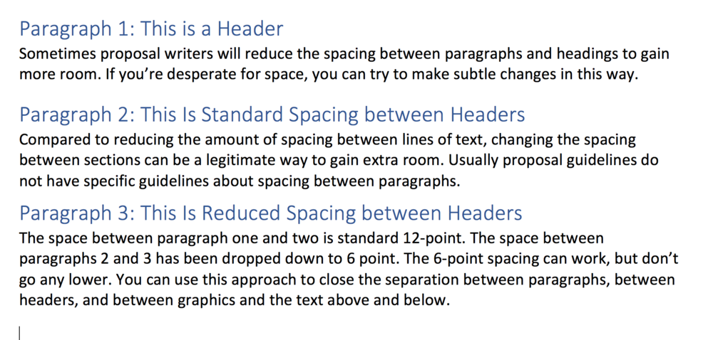 The spacing between paragraph 1 and 2 is the default 12 point spacing. The spacing between paragraphs 2 and 3 has been reduced in half to 6 point.