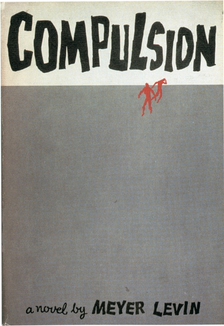 Compulsion,  Meyer Levin, 1956