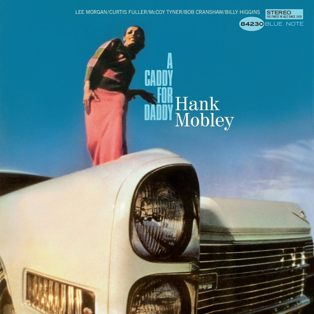 Reid Miles' photography and design for Hank Mobley's  A Caddy for Daddy , 1967