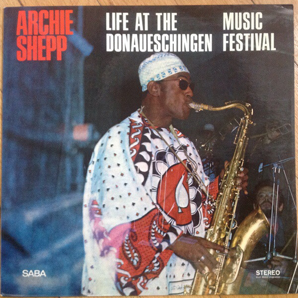Archie Shepp, Live at the Donaueshingen Music Festival, 1967