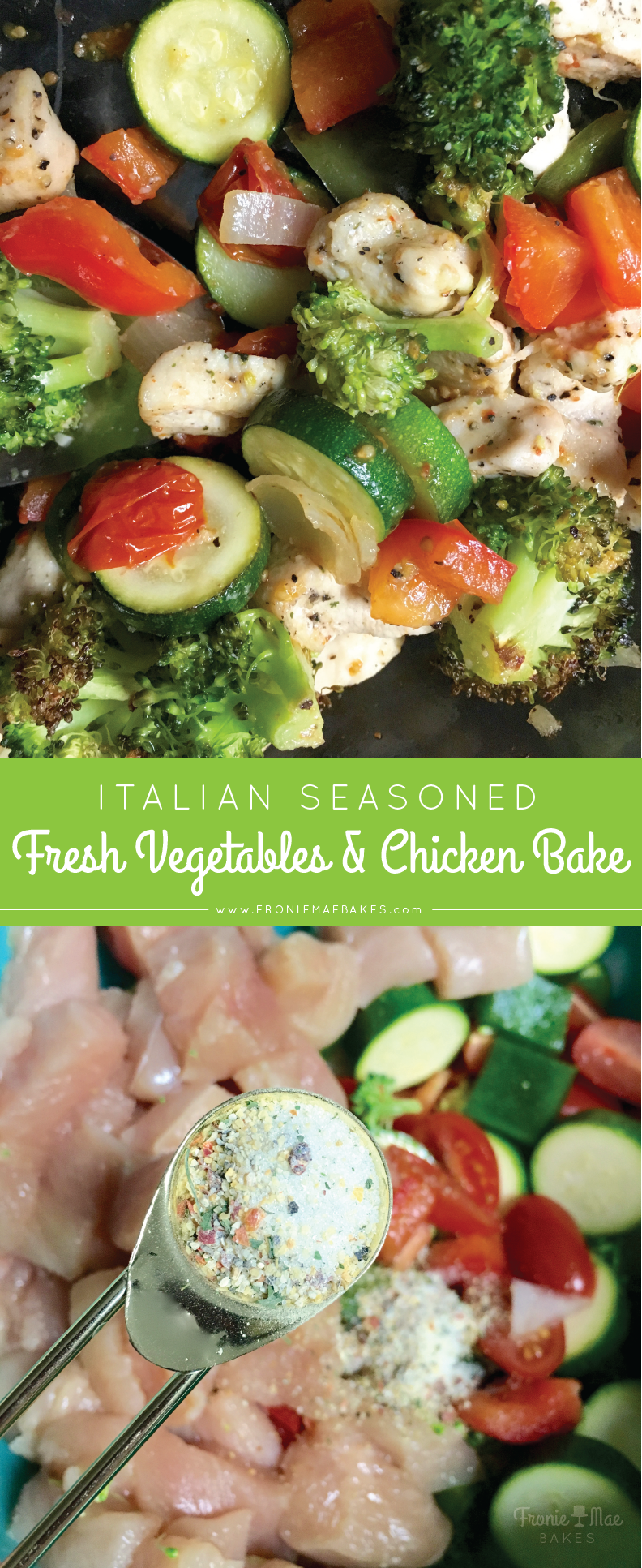 Italian Seasoned Vegetables and Chicken Bake recipe by www.froniemaebakes.com