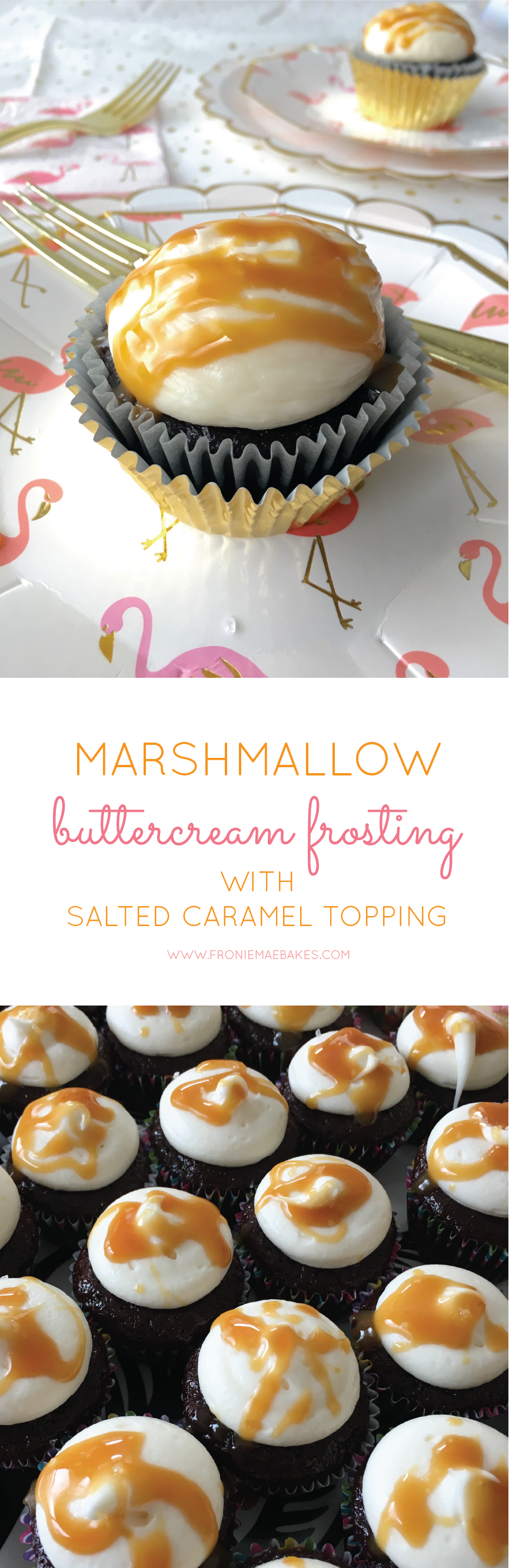 Make these mouth watering Marshmallow Buttercream with Salted Caramel Topped Chocolate Cupcakes today! Recipe can be found on www.FronieMaeBakes.com