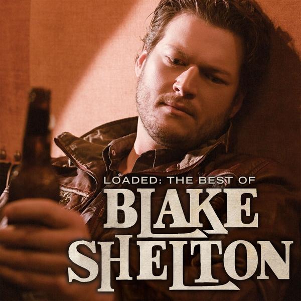 Loaded: Best of Blake Shelton (2010)