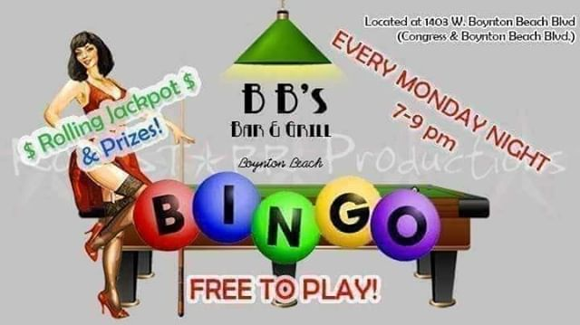 The weekend may be over, but this week of fun had just begun!!! We have Bingo TONIGHT at BB's @ 7pm! Weekly rolling cash jackpot !!! Must be here by 7:15 in order to play the cash jackpot game AND for a chance to win an extra jackpot card and and extra game packet for all the games.  That's twice the chance of winning the jackpot or the $50 gift card, the $20 gift card, and a bunch of free drink and free food prizes! We play 6 squares each round and a different pattern each round, so you won't be bored...especially when speed bingo comes up! $2 069 shots too! Grab your friends and get your seats early. Enjoy happy hour from 4-7 and order up some dinner while you get ready for bingo! See you tonight at BB's! Smoking permitted.  1403 W. Boynton Beach Blvd.