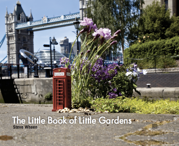 The Little Book Of Little Gardens, Steve Wheen