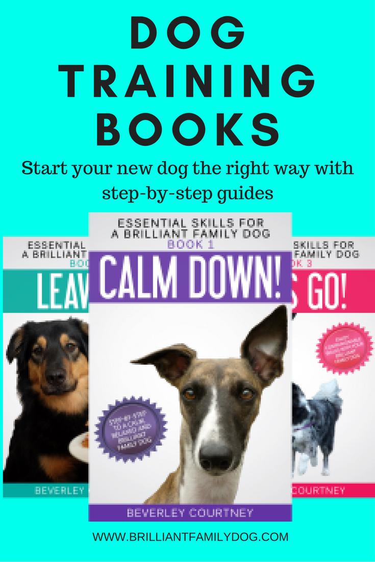 Dog training books for the new dog-owner  | CLICK FOR DETAILS | www.brilliantfamilydog.com