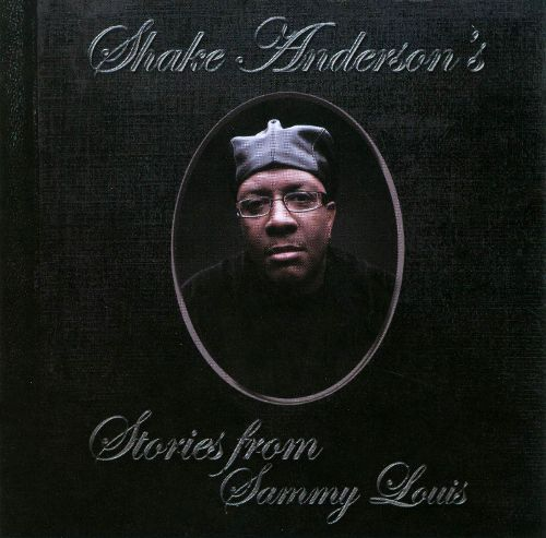 Shake Anderson STORIES FROM SAMMY LOUIS