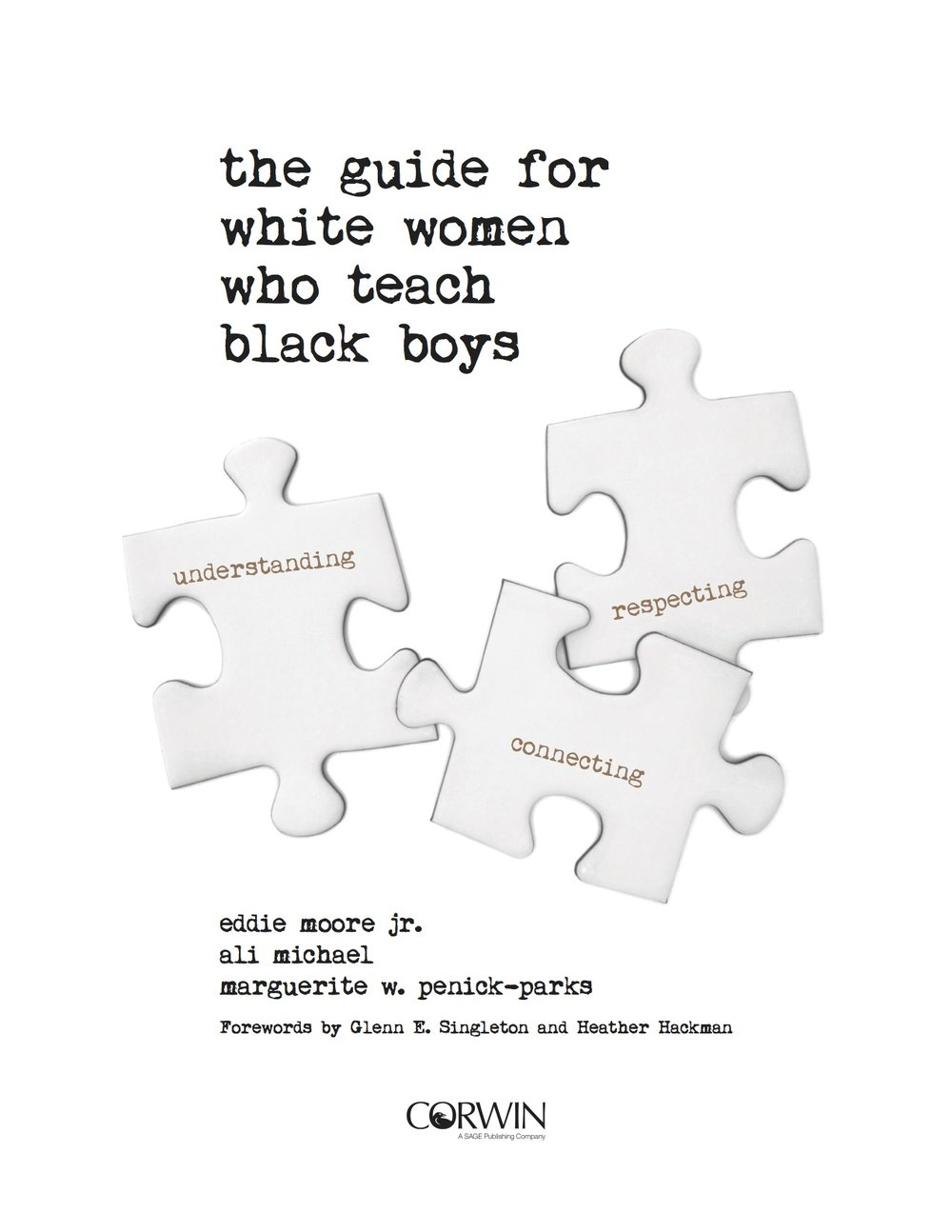 The Guide for White Women Who Teach Black Boys  - Eddie Moore Jr.Ali MichaelMarguerite W. Penick-Parks - University of Wisconsin, OshkoshForewords by Glenn E. Singleton and Heather HackmanPre-Publication price: $24.00**Includes a 20% everyday educator discount!Pre-Order your copy today!