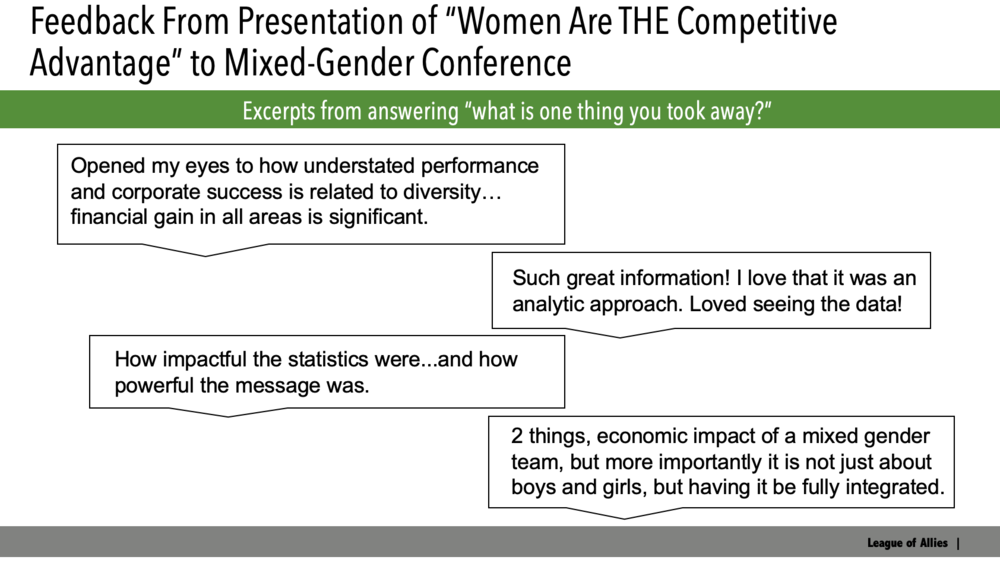"Image of qualitative feedback from a recent presentation of ""Women Are The Competitive Advantage."" ""opened my eyes"" ""love the analytical approach"" ""power of message"" ""impactful statistics"" ""economic impact"""