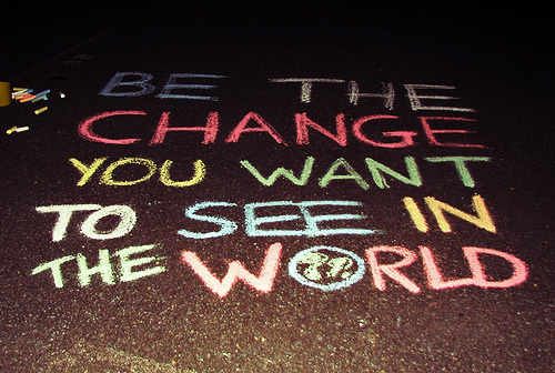 be-the-change-you-want-to-see-in-the-world.jpg