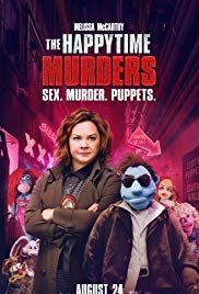 """The Happytime Murders  posters, featuring the cast in front of neon lights and the tagline """"Sex. Murders. Puppets."""""""