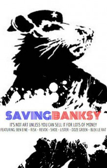 "Saving Banksy  poster featuring the ""Haight Street Rat"" under the title of the film."