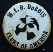 Courtesy,  New York Historical Society , c1964. W.E.B. DuBois Clubs of America pin-back button.