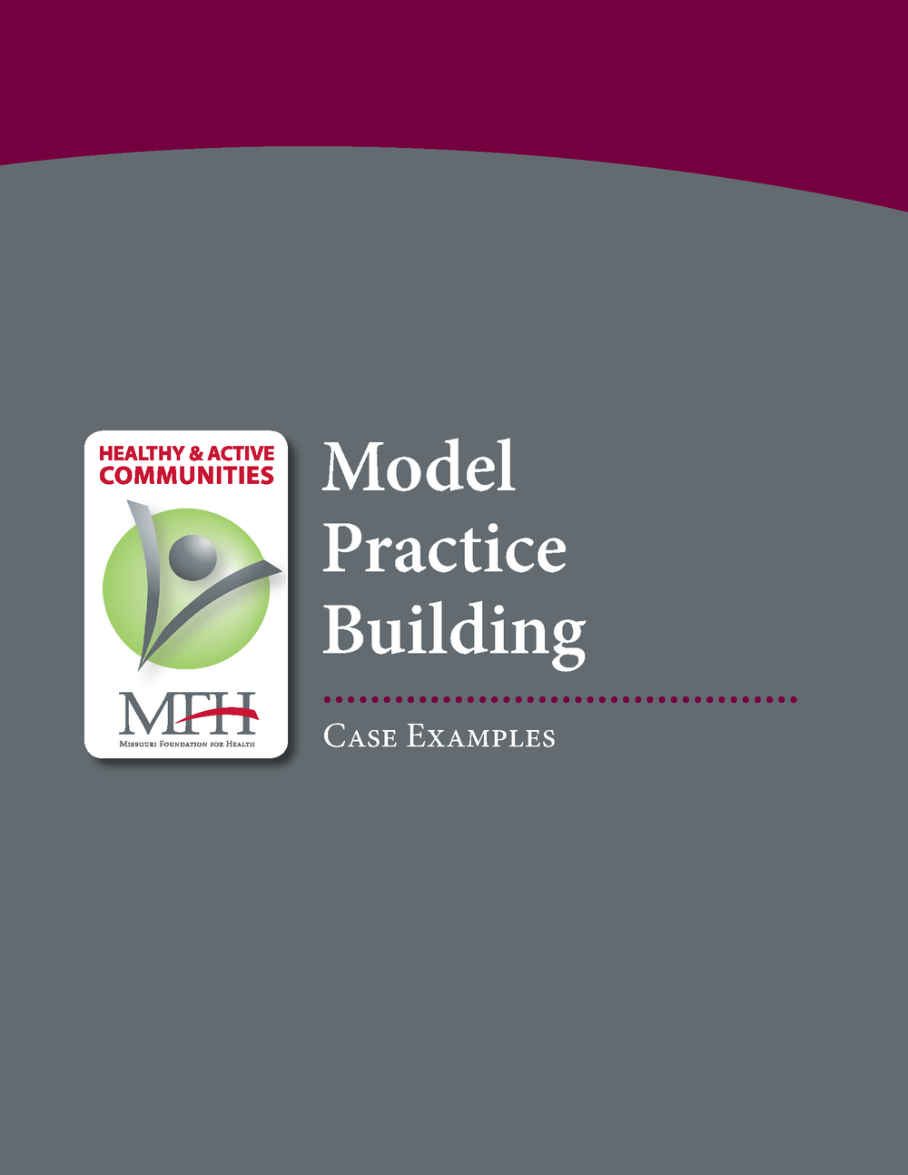 Healthy & Active Communities Model Practices Case Examples 2012
