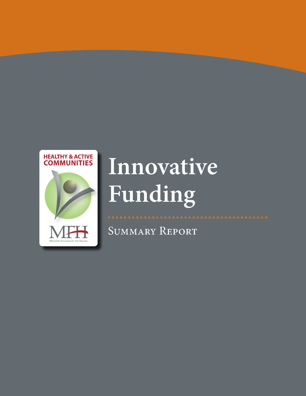 Healthy & Active Communities Innovative Funding Evaluation 2012