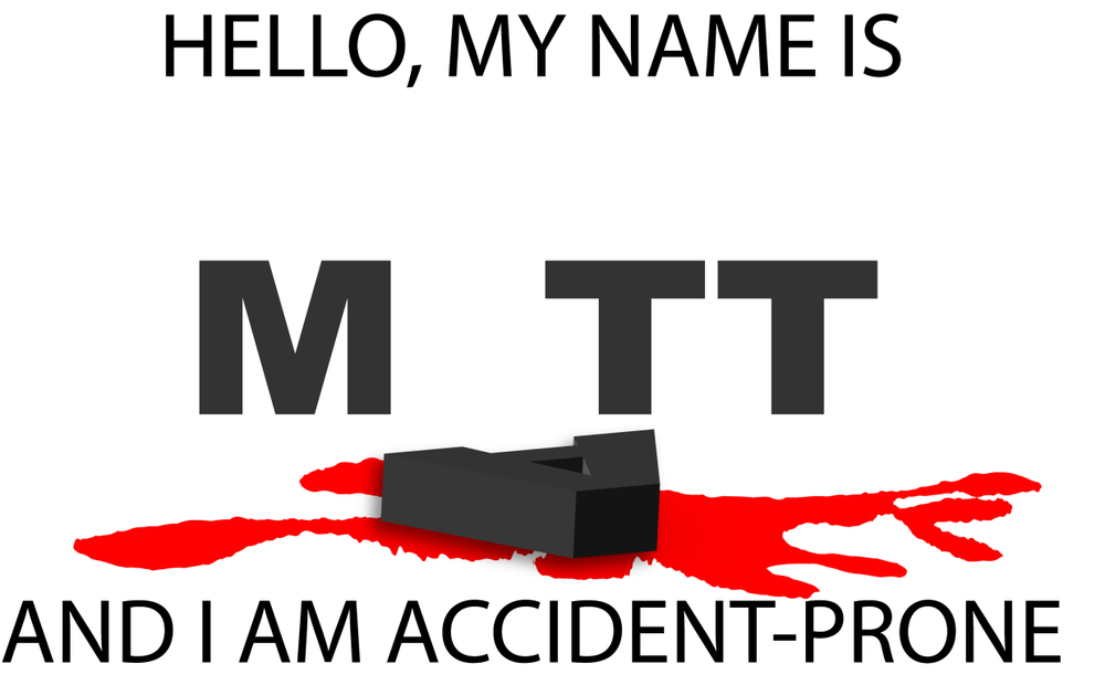 "Even the letters in my name are ""accident-prone."""