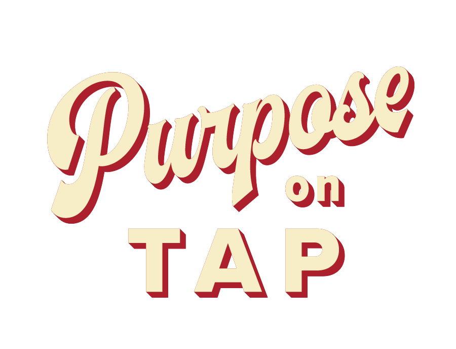 Purpose on Tap