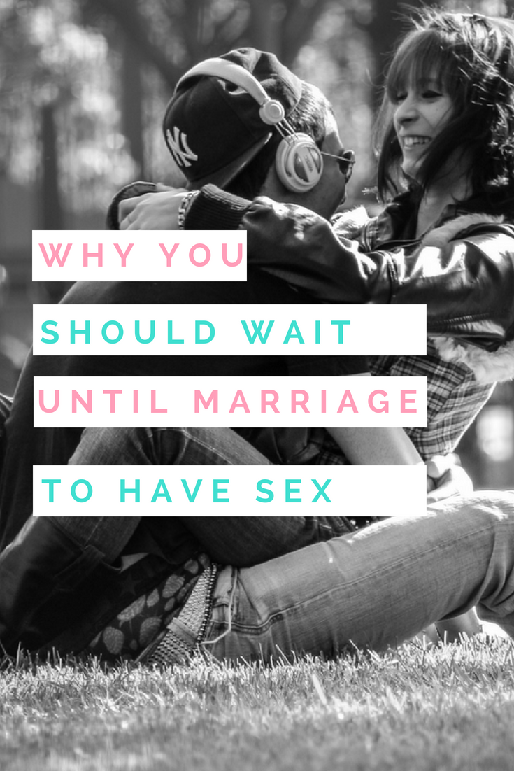 Why you should wait until marriage to have sex