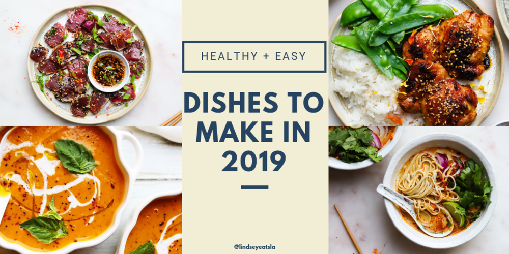 10 Easy & Healthy Dishes to Make in 2019