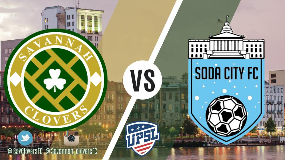 Savannah, Ga - The Clovers look to avenge their 4-2 loss earlier in the season to Soda City FC today at Memorial Stadium.  The pivotal match features the top two teams in the UPSL Southeast Mid Atlantic Division. Soda City FC has maintained the top of the table for the entire season. With a win today, the Clovers can claim top spot in the Division with 2 games left in the regular season. Soda City FC sits on 16 points with 5 wins so far this season, only dropping points in their last game against Union FC. After dropping two road games, the Square City Club has won back to back games heading into today's match. Be sure to join us today at Memorial Stadium for a great evening of soccer. Wear your green and cheer on the Clovers!     WHAT TO KNOW    MATCHDAY: 11.17.18 @ MEMORIAL STADIUM    CFC2 V MIDDLE GEORGIA KNIGHTS @ 4:45 PM EST.    SAVANNAH CLOVERS V SODA CITY FC @ 7:30PM EST.    TWITTER UPDATES:     @SAVCLOVERSFC      WATCH:     MYCUJOO      TICKETS:     $5.00        ABOUT SAVANNAH CLOVERS: DERIVED FROM FIRST CITY SUPPORTERS, SAVANNAH CLOVERS FOOTBALL CLUB WAS FOUNDED ON JUNE 23, 2016 AS AN AMATEUR SOCCER CLUB. OPERATING AS A NON-PROFIT, WE HOPE TO ENGAGE PLAYERS, FANS AND LOCAL BUSINESSES IN AN EFFORT TO GIVE BACK TO OUR COMMUNITY. IN SPRING OF 2018, THE SAVANNAH CLOVERS WILL COMPETE IN THE NEWLY FORMED UPSL SOUTHEAST CONFERENCE. FORMED IN 2011, THE    UPSL    IS A SANCTIONED 5TH DIVISION SOCCER LEAGUE.    Click here for Savannah Clovers Season Tickets.     ABOUT THE UNITED PREMIER SOCCER LEAGUE: UPSL is the fastest growing Pro Development League in the USA, with 140-plus teams targeted for 2018 Spring Season. Each UPSL team is individually owned and operated, and is responsible for maintaining either UPSL Pro Premier Division or Championship Division minimum standards. UPSL teams are all eligible to participate in the U.S. Open Cup Qualifying Rounds through the leagues affiliation with the U.S. Soccer Federation (USSF) and the United States Adult Soccer Association (USASA).