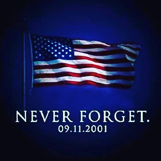 WE WILL NEVER FORGET! This is a day to remember the innocent lives lost in New York and to appreciate the sacrifice that so many times we take for granted! Thank you to all our Police, Fire Fighters, and Military that give so much everyday to keep us safe and are willing to make the ultimate sacrifice when called upon. #neverforget