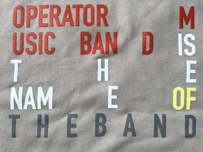 Operator Music Band is the Name of the Band Sweatshirt