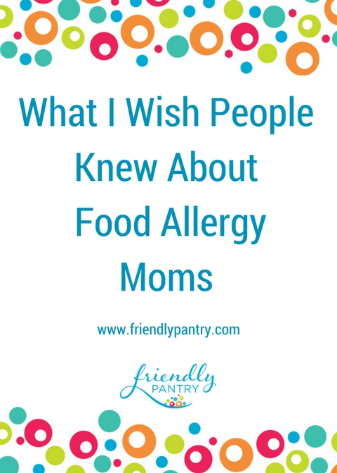 What I Wish People Knew About Food Allergy Moms