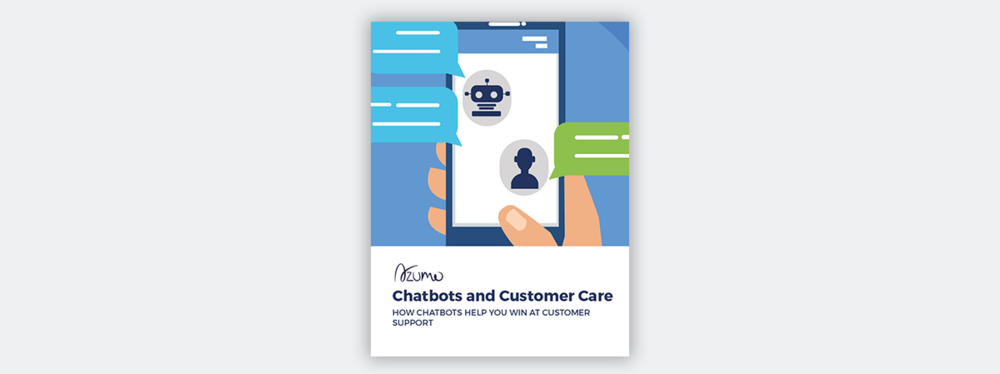 Chatbots and Customer Care