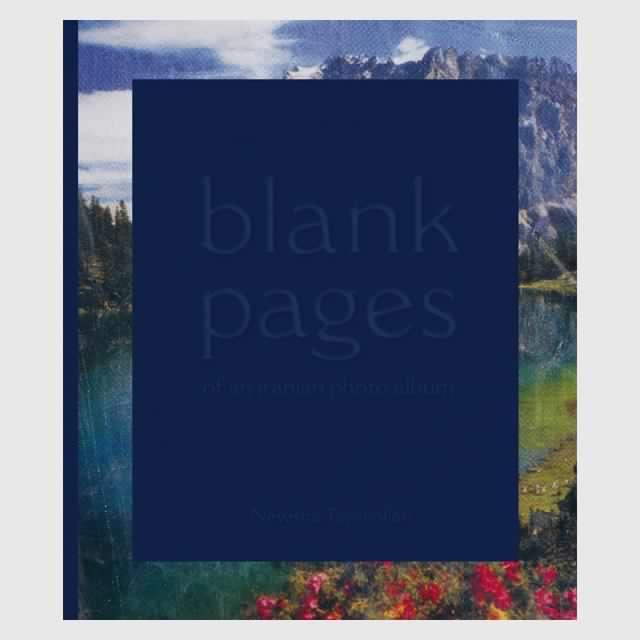 Blank Pages    Newsha Tavakolian Kehrer Verlag, 2015