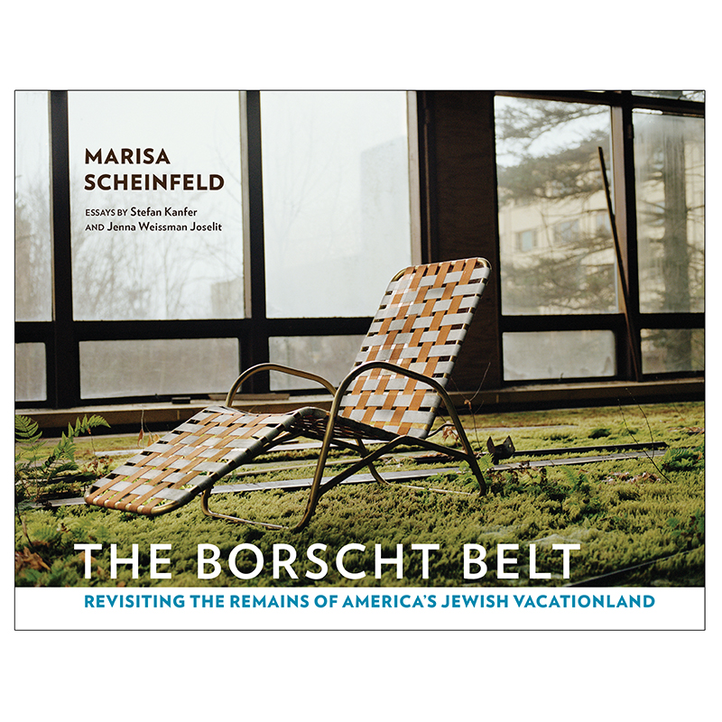 The Borscht Belt    Marisa Scheinfeld Cornell University Press, 2016