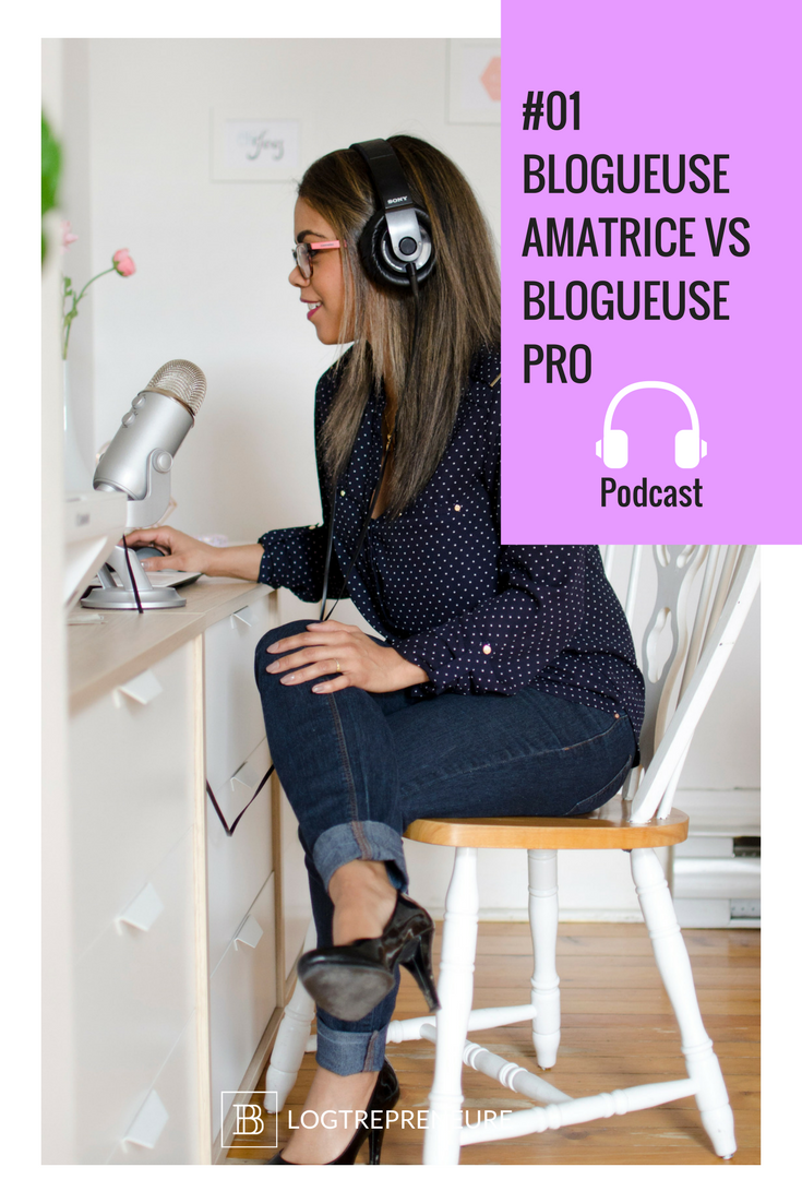 Podcast blogtrepreneure - blogueuse amatrice professionnelle