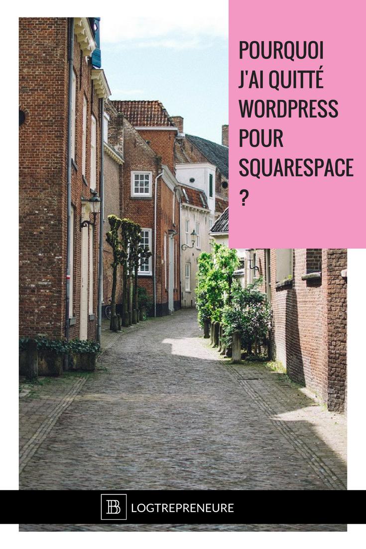 pourquoi quitter Wordpress pour Squarespace