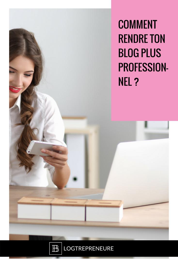 Comment rendre ton blog plus professionnel ?