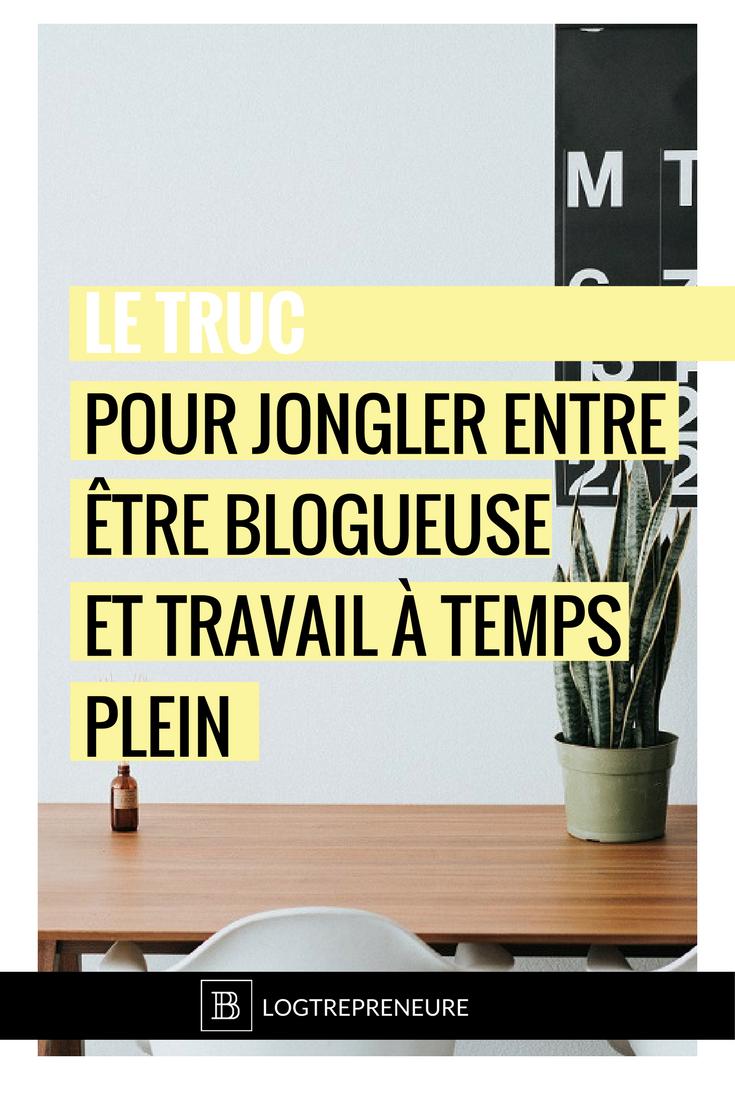 Le truc pour jongler entre être blogueuse et travail à temps plein